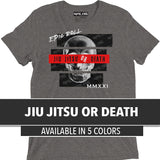 Jiu Jitsu or Death