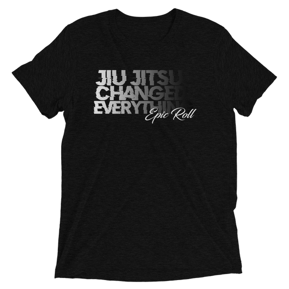 JIU JITSU CHANGED EVERYTHING (MONOCHROME)