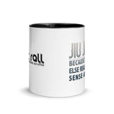 Epic Mug - Because Jiu Jitsu