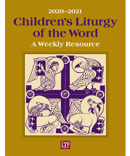 Children's Liturgy of the Word 2020-2021  A Weekly Resource