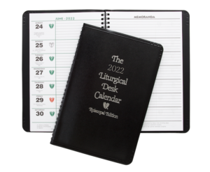 THE EPISCOPAL LITURGICAL DESK CALENDAR ~ 2022