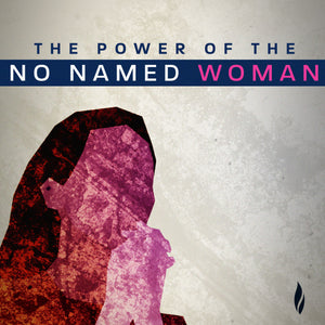 The Power of the No Named Woman