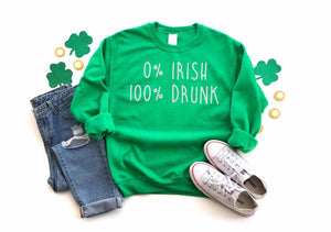 0% Irish, 100% Drunk Sweatshirt - Hot Mess Mom Designs