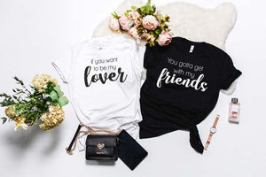 If You Want To Be My Lover, You Gotta Get With My Friends - Hot Mess Mom Designs