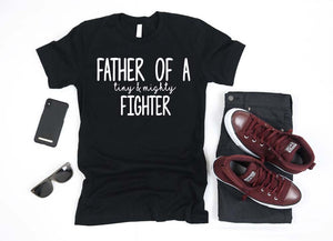 Father of a Tiny and Mighty Fighter Shirt - Hot Mess Mom Designs