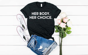 Her Body. Her Choice - Hot Mess Mom Designs