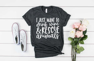 I Just Want to Drink Wine and Save Animals - Hot Mess Mom Designs