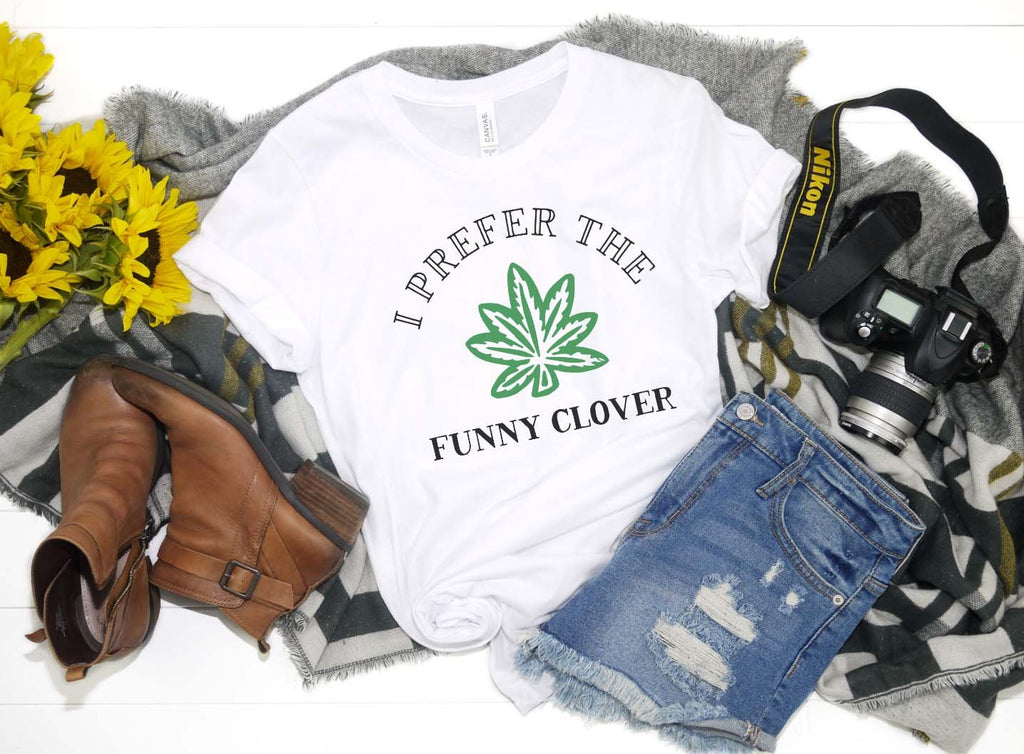 I Prefer the Funny Clover Tshirt - Hot Mess Mom Designs
