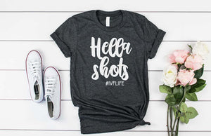 Hella Shots #IVFlife - Hot Mess Mom Designs