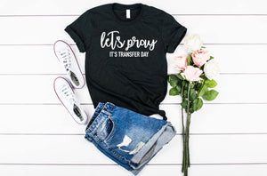 Lets Pray Its Transfer Day - Hot Mess Mom Designs