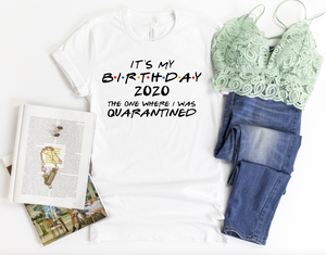 Quarantined Birthday 2020 - funny shirts for women at Hot Mess Mom Designs