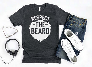 Respect the Beard Shirt - Hot Mess Mom Designs