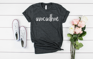 avocadHOE unisex shirt - funny shirts for women at Hot Mess Mom Designs