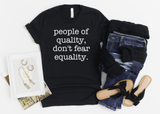 People Of Quality Dont Fear Equality - Hot Mess Mom Designs