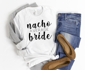 Nacho Average Bride - Hot Mess Mom Designs