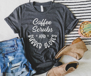 coffee scrubs and rubber gloves Nurse Shirt - Hot Mess Mom Designs