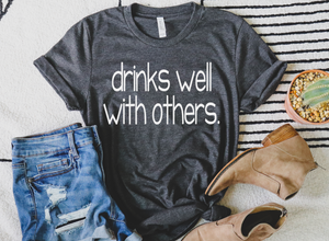 Drinks Well With Others - Hot Mess Mom Designs