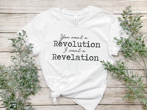 You want a revolution I want a revelation Hamilton Themed Shirt - Hot Mess Mom Designs