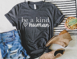 Be a Kind Human - Hot Mess Mom Designs