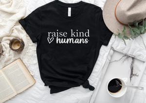 Raise Kind Humans - Hot Mess Mom Designs