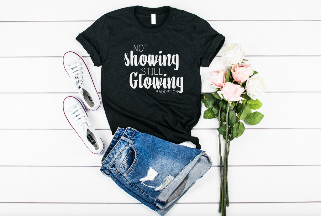 Not Showing Still Glowing Adoption Shirt - Hot Mess Mom Designs