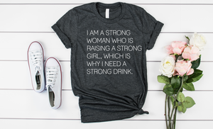 Strong Woman, Strong Daughter, Strong Drink - Hot Mess Mom Designs