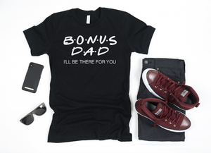 Bonus Dad Shirt - Hot Mess Mom Designs