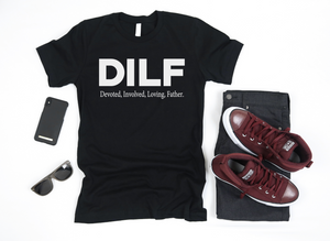 DILF Shirt - Hot Mess Mom Designs