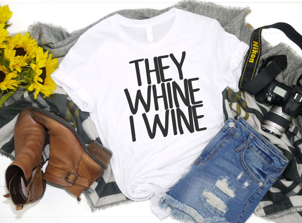They Whine, I Wine Unisex Shirt - Hot Mess Mom Designs