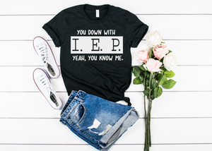 You down with IEP ya you know me - Hot Mess Mom Designs
