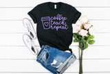 Coffee Teach Repeat Shirt - Hot Mess Mom Designs