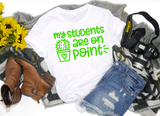 My Students are on Point Shirt - Hot Mess Mom Designs
