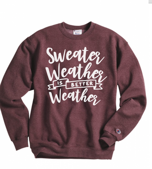 Sweater Weather is Better Weather Sweatshirt - Hot Mess Mom Designs