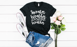 Sweater Weather is Better Weather - Hot Mess Mom Designs