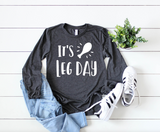 Its Leg Day Thanksgiving Long Sleeve - Hot Mess Mom Designs