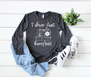 I Drive Fast and Barefoot Long Sleeve - Hot Mess Mom Designs