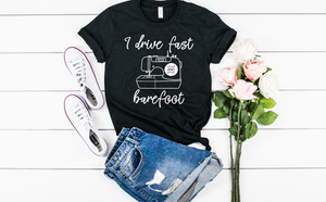 I Drive Fast and Barefoot - Hot Mess Mom Designs