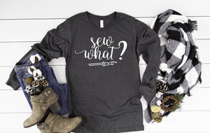 Sew What Long Sleeve - Hot Mess Mom Designs