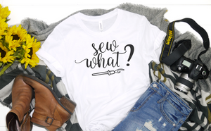 Sew What Unisex Shirt