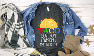 Lets Taco Bout How Awesome My Class Is - Hot Mess Mom Designs