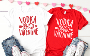 Vodka Is My Valentines Unisex Shirt - Hot Mess Mom Designs