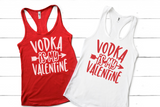 Vodka Is My Valentine Tank Top - Hot Mess Mom Designs
