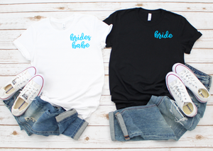 bride and brides babes tshirt - Hot Mess Mom Designs