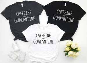 Caffeine and Quarantine - funny shirts for women at Hot Mess Mom Designs
