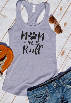 Mom life is ruff tank top - Hot Mess Mom Designs