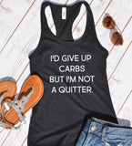 Id give up carbs but im not a quitter tank - Hot Mess Mom Designs