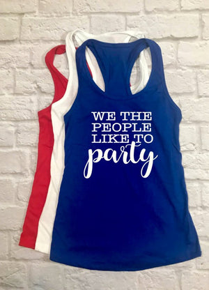We The People Like To Party Tank Top - Hot Mess Mom Designs
