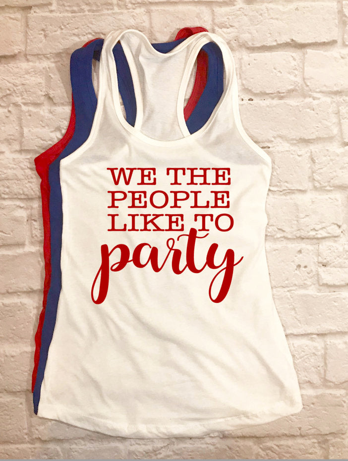 We The People Like To Party Tank Top