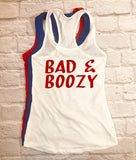 bad and boozy  tank top - Hot Mess Mom Designs
