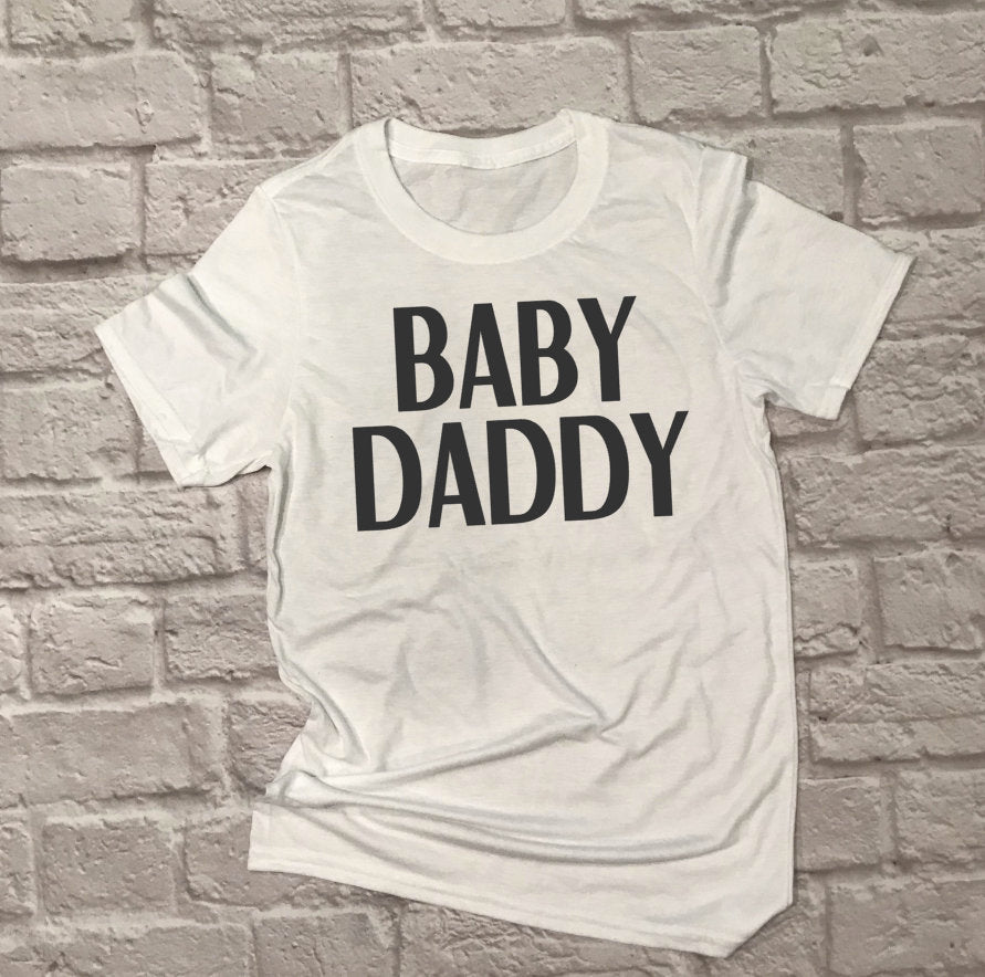 Baby Daddy shirt - Hot Mess Mom Designs